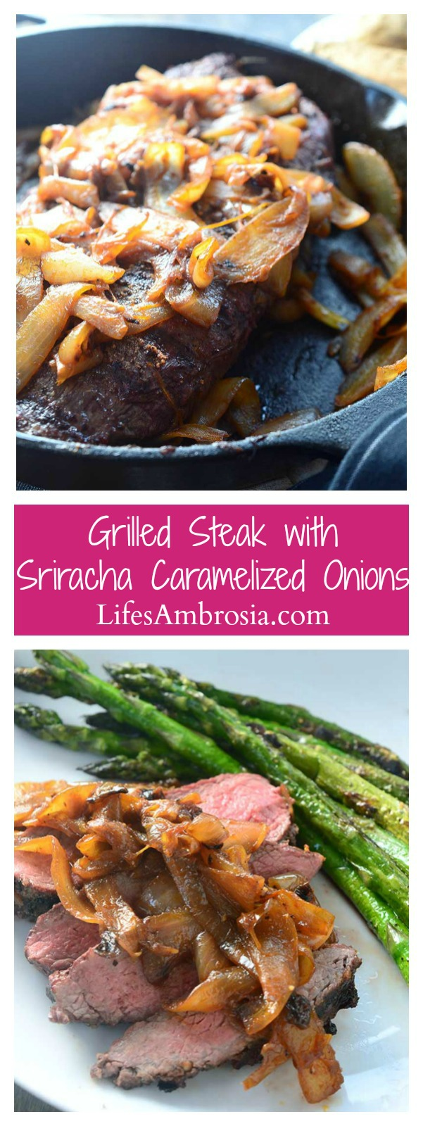Perfectly grilled steak smothered with sriracha caramelized onions. The perfect excuse to break out your grill!