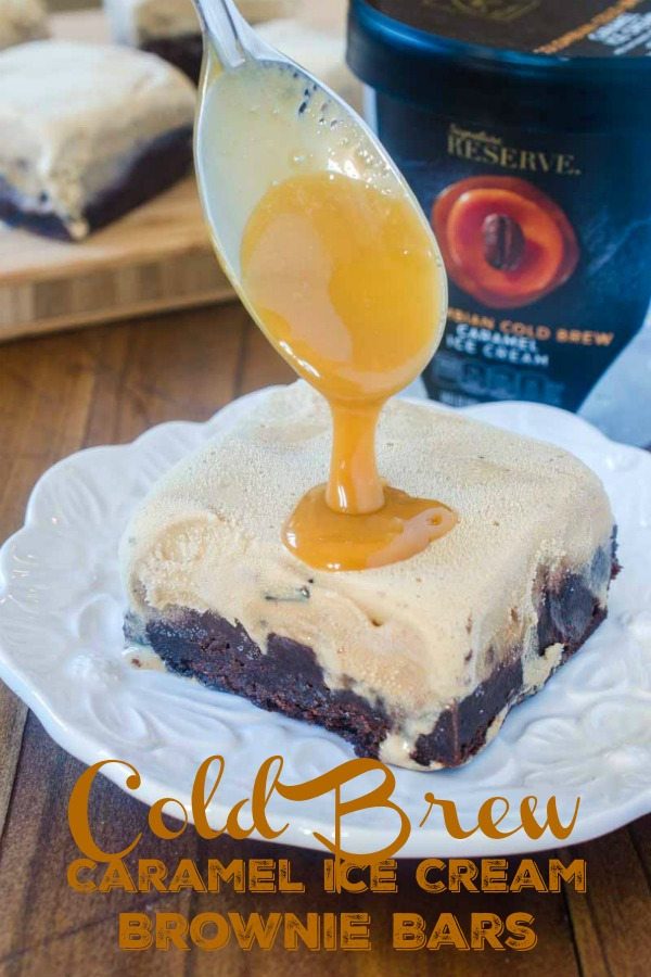 #ad Cold Brew Caramel Ice Cream Brownie Bars are every bit as indulgent as they sound thanks to the NEW Signature Reserve™ Super Premium Ice Cream. #coldbrewcoffee #brownies #icecream #caramel