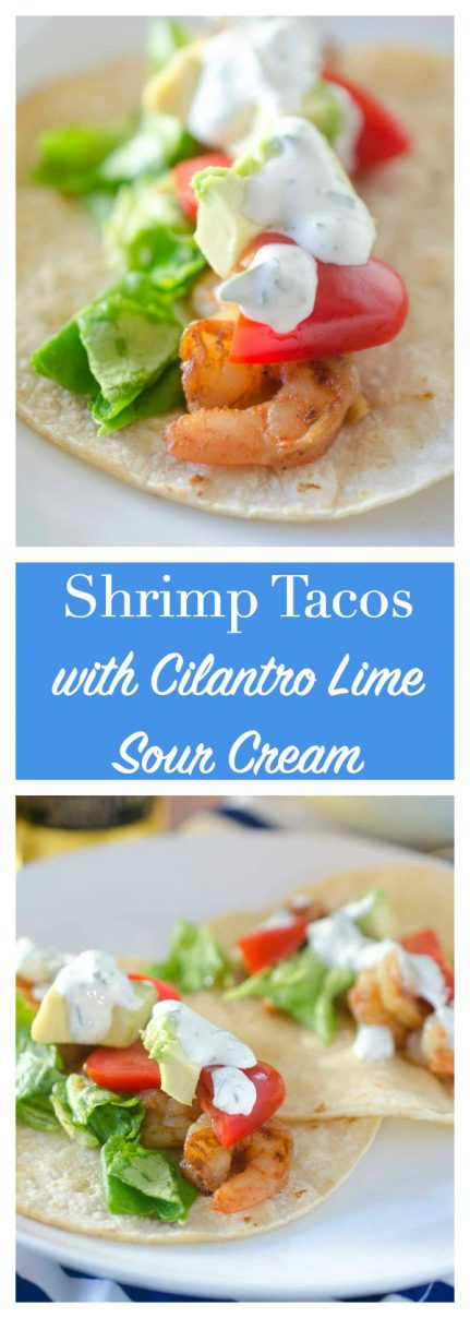 Shrimp tacos with Cilantro Lime Sour Cream are THE perfect taco for all your summer gatherings.